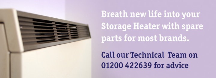 Breath new life into your Storage Heater with spare parts for most brands. Call our Technical Team on 01200 425070